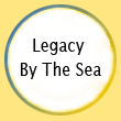 Legacy By The Sea